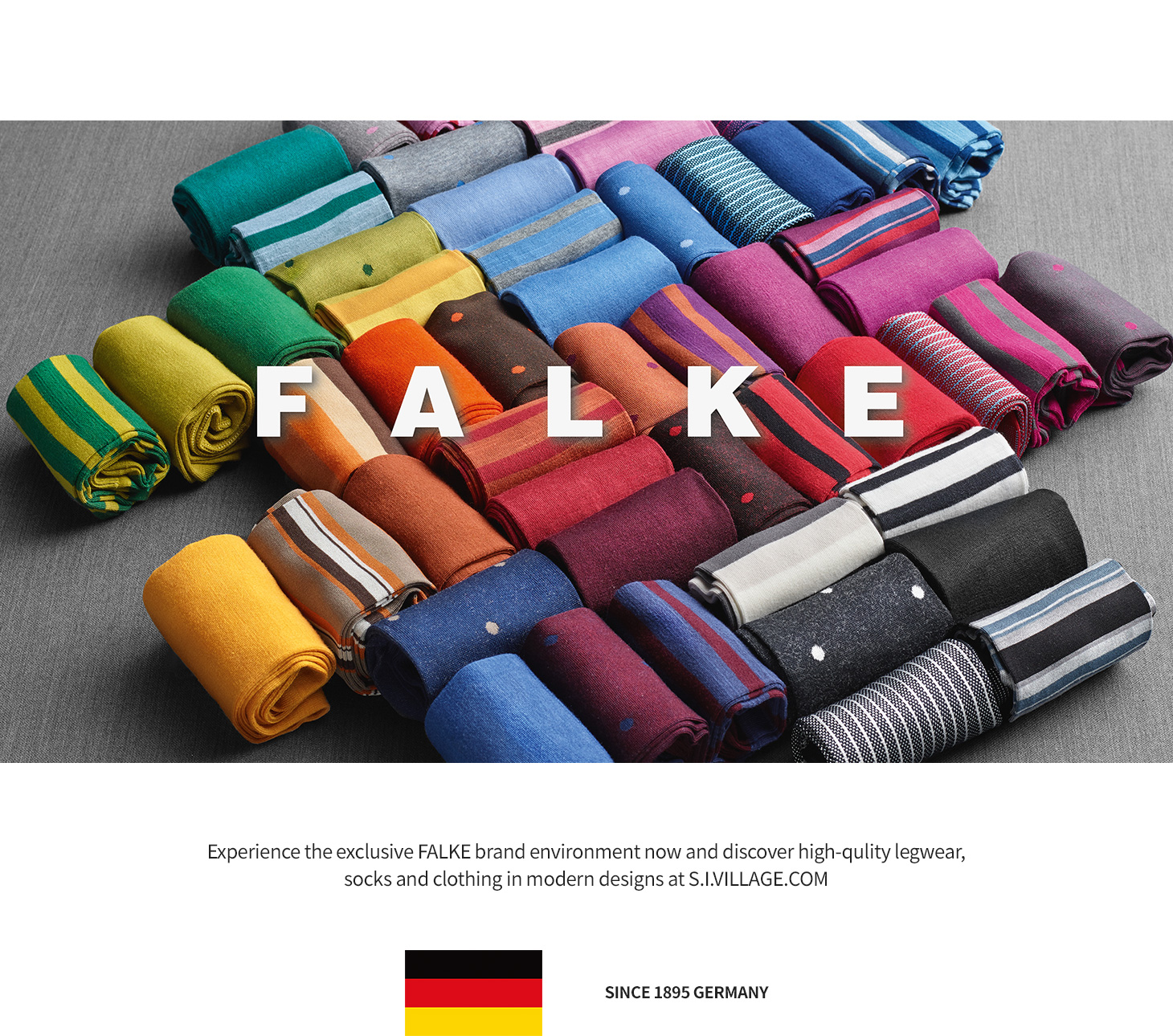 Experience the exclusive FALKE brand environment now and discover high-qulity legwear,socks and clothing in modern designs at S.I.VILLAGE.COM
